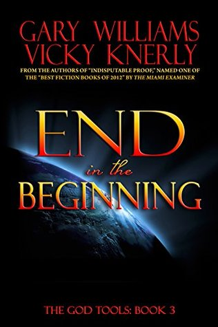 End in the Beginning by Gary  Williams