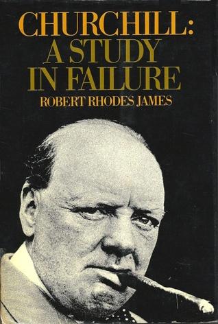 Churchill: A Study In Failure, 1900-1939