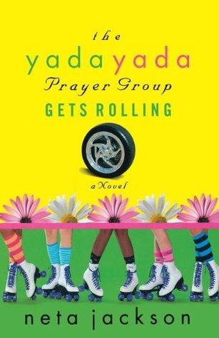 The Yada Yada Prayer Group Gets Rolling by Neta Jackson
