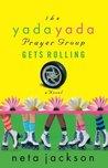 The Yada Yada Prayer Group Gets Rolling