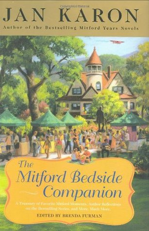 The Mitford Bedside Companion: A Treasury of Favorite Mitford Moments, Author Reflections on the Bestselling Se ries, and More. Much More.