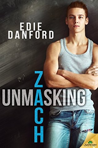 Unmasking Zach by Edie Danford