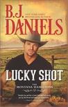 Lucky Shot by B.J. Daniels