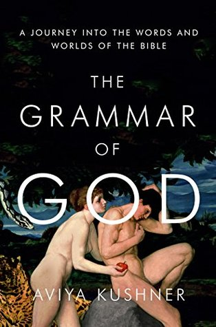 The Grammar of God: A Journey into the Words and Worlds of