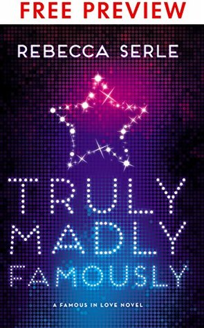 Truly Madly Famously - FREE PREVIEW EDITION (The First 5 Chapters) (Famous in Love)