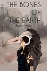 The Bones of the Earth by Scott Hale