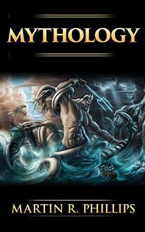 Mythology: The Ancient Secrets of the Greeks, Egyptians, Vikings, and the Norse