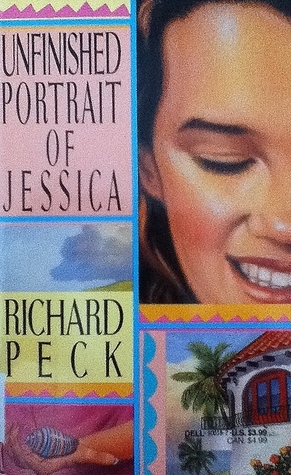 Unfinished Portrait of Jessica by Richard Peck