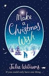 Make A Christmas Wish by Julia Williams