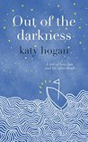Out of the Darkness by Katy Hogan