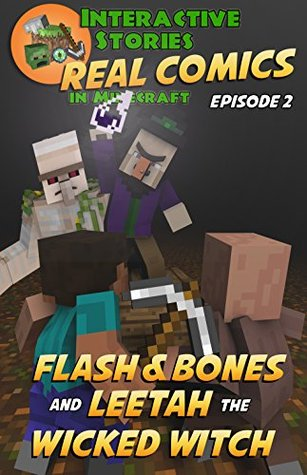 Flash and Bones and Leetah the Wicked Witch (Real Comics in Minecraft - Flash and Bones Book 2)