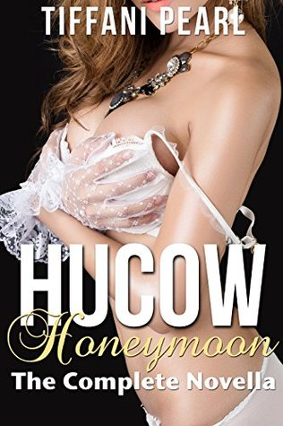 Hucow Honeymoon: The Complete Novella (Adult Nursing MMMF Menage)