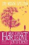 Nur einen Horizont entfernt by Lori Nelson Spielman