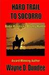 Hard Trail to Socorro (Bodie Kendrick - Bounty Hunter #1)