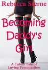 Becoming Daddy's Girl: A Taboo Tale of Loving Feminisation
