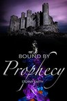 Book cover for Bound by Prophecy (Bound Series Book 3)