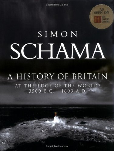 A History of Britain: At the Edge of the World? 3500 BC-AD 1603 (A History of Britain, #1)