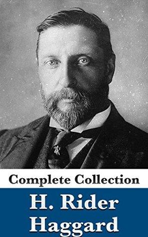 Rider Haggard: Complete Collection