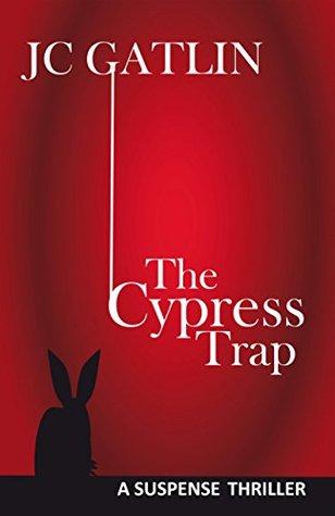The cypress trap by J.C. Gatlin