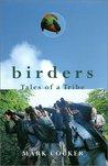 Birders: Tales of a Tribe