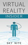 Virtual Reality Insider by Sky Nite