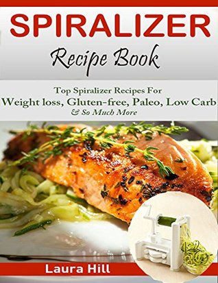 Spiralizer recipe book ultimate beginners guide to vegetable pasta 25516485 forumfinder Choice Image