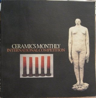 Ceramics Monthly International Competition: March 15-21, 1999