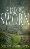 Shadow Sworn by Colleen Vanderlinden