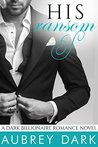 His Ransom (A Dark Billionaire Romance, #4-6)