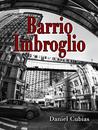 Barrio Imbroglio by Daniel Cubias