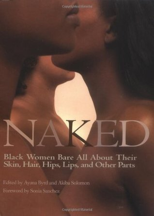 Naked by Ayana Byrd