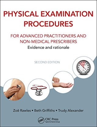 Physical Examination Procedures for Advanced Practitioners and Non-Medical Prescribers: Evidence and rationale, Second edition