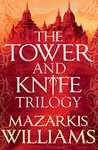 The Tower and Knife Trilogy: Omnibus