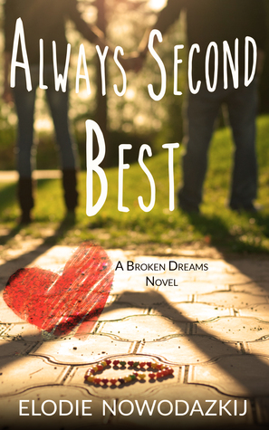 Always Second Best (Broken Dreams: Em & Nick #2)