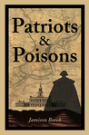 Patriots & Poisons: A Founding Fathers Mystery (#1)