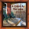 A Cabin by the Lake Moose and Other Woodland Animals