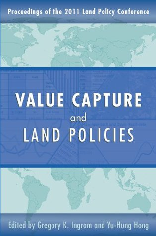 Value Capture and Land Policies (Land Policy Series Book 6)