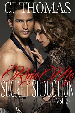 Ruin Me: Secret Seduction - Vol. 2