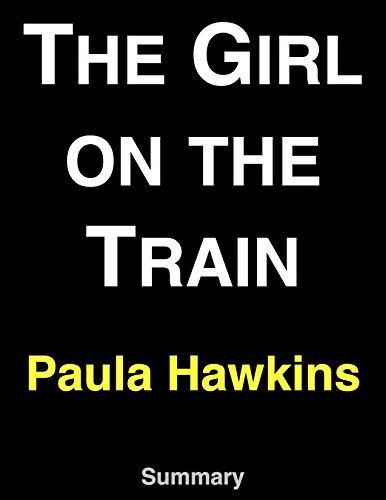 The Girl on the Train: by Paula Hawkins   Summary & Analysis