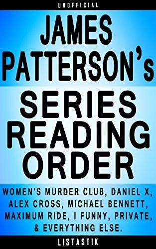 James Patterson Series Order: Women's Murder Club, Daniel X, Alex Cross, Michael Bennett, Maximum Ride