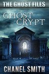 Ghost Crypt (The Ghost Files #5)