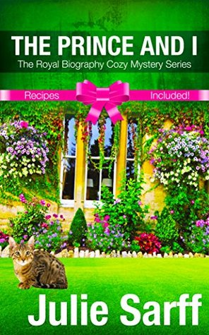 The Prince and I (The Royal Biography Cozy Mystery #1)