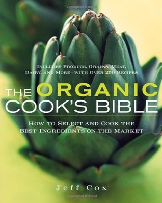 The Organic Cook's Bible by Jeff Cox