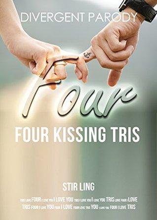 Four Kissing Tris: A Divergent Story Parody (Divergent Four Book 1)