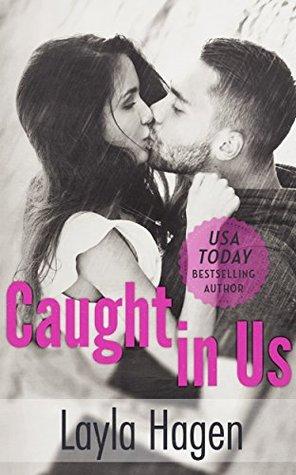 Caught in Us by Layla Hagen