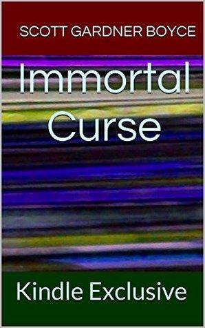 Immortal Curse by Scott Gardner Boyce
