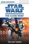 The Lost Legion (Star Wars: The Clone Wars Decide Your Destiny, #2)