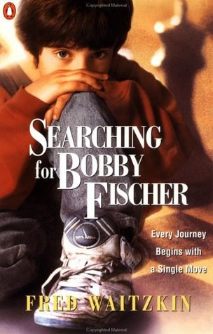 Searching for Bobby Fischer by Fred Waitzkin