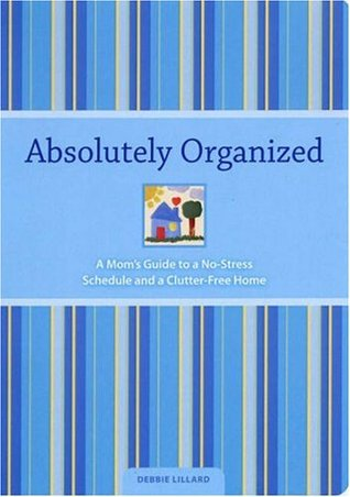 absolutely-organized-moms-guide-to-a-no-stress-schedule-and-clutter-free-home