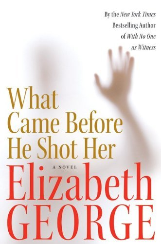 What Came Before He Shot Her (Inspector Lynley, #14)